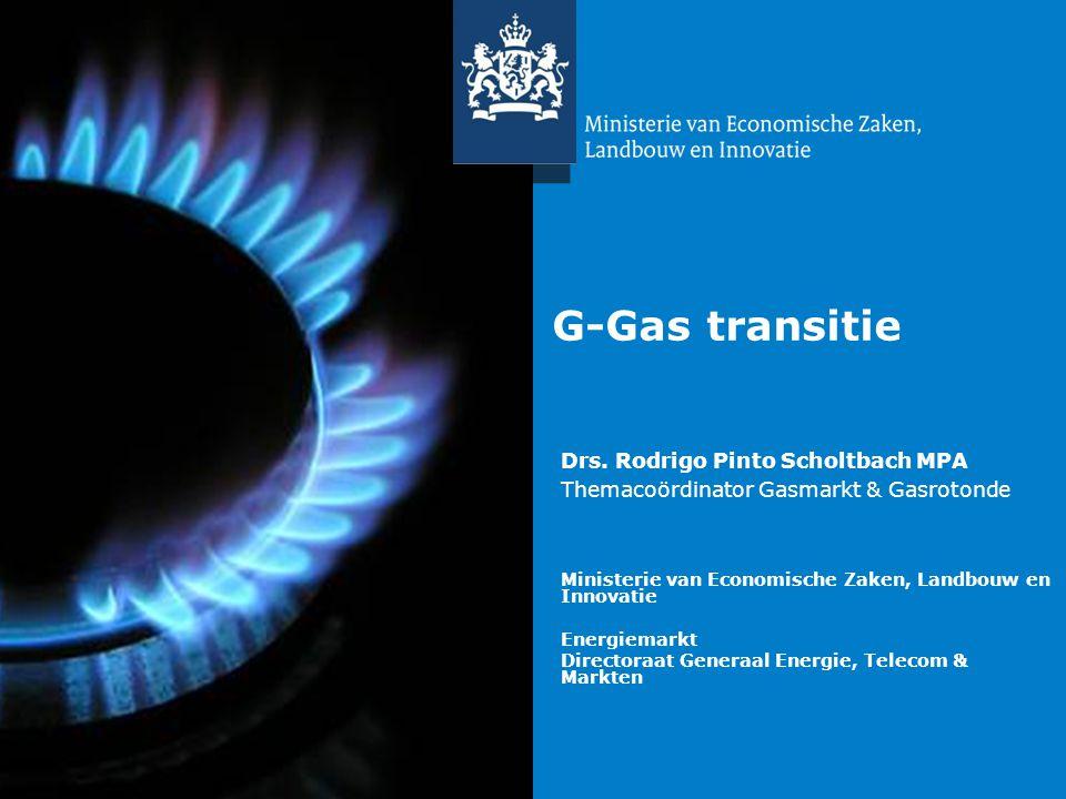 Titel van de presentatie | 20 oktober 2010 G-Gas transitie Ministerie van Economische Zaken, Landbouw en Innovatie Energiemarkt Directoraat Generaal E