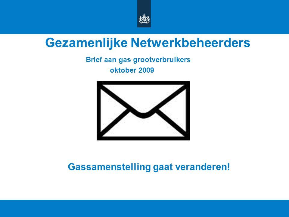 Titel van de presentatie | 20 oktober 2010 Ministerie van Economische Zaken, Landbouw en Innovatie 4 Gezamenlijke Netwerkbeheerders Brief aan gas groo