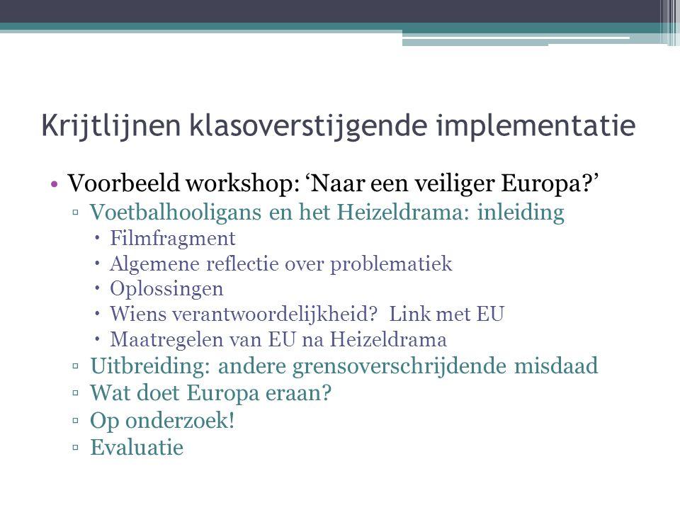 Krijtlijnen klasoverstijgende implementatie Voorbeeld workshop: 'Naar een veiliger Europa?' ▫Voetbalhooligans en het Heizeldrama: inleiding  Filmfrag
