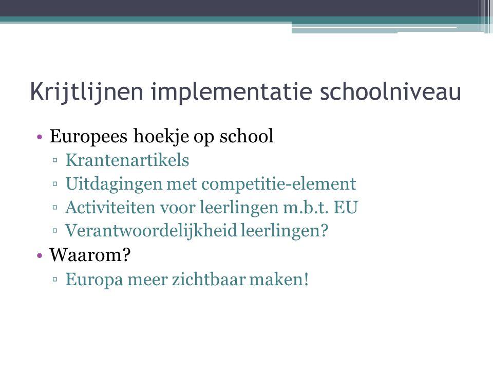 Krijtlijnen implementatie schoolniveau Europees hoekje op school ▫Krantenartikels ▫Uitdagingen met competitie-element ▫Activiteiten voor leerlingen m.