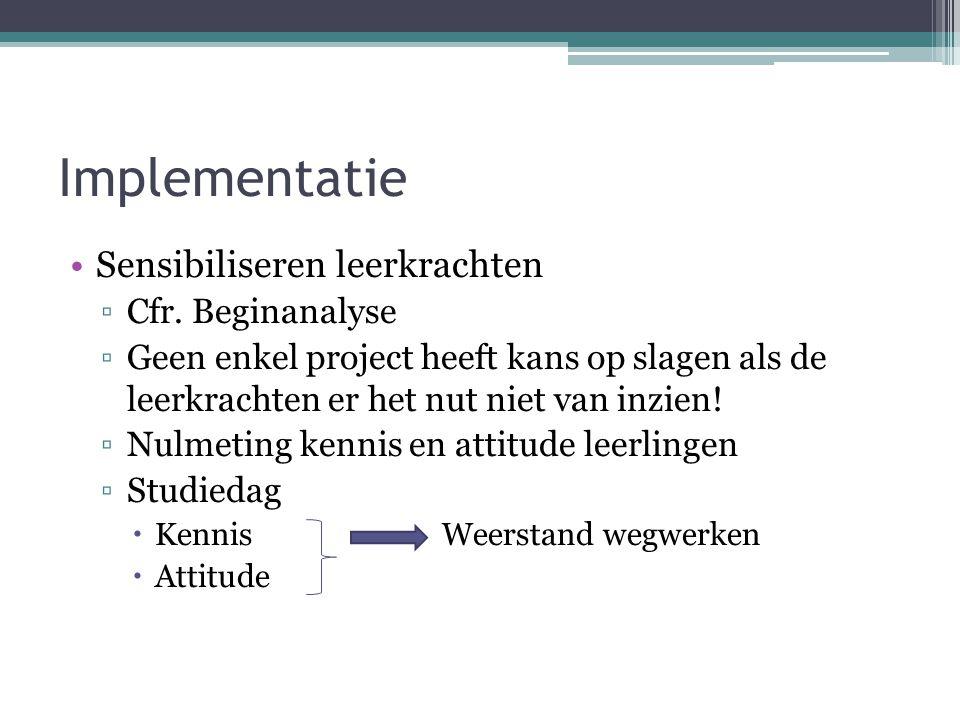Implementatie Sensibiliseren leerkrachten ▫Cfr.