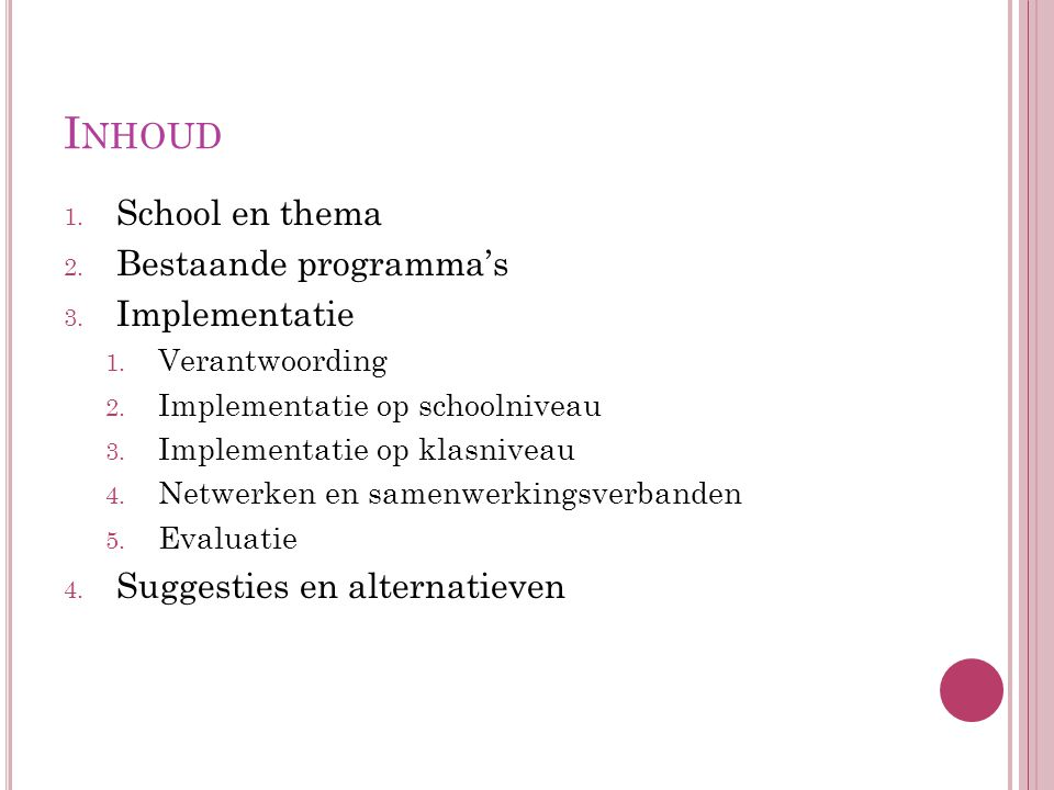 I NHOUD ( VOOR ONS ) 1.School (voorstelling en bestaand beleid) 1 p 2.