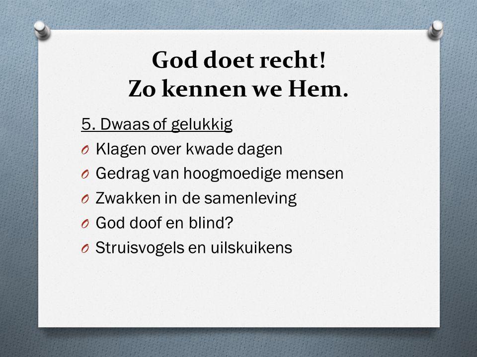 God doet recht.Zo kennen we Hem. 6.