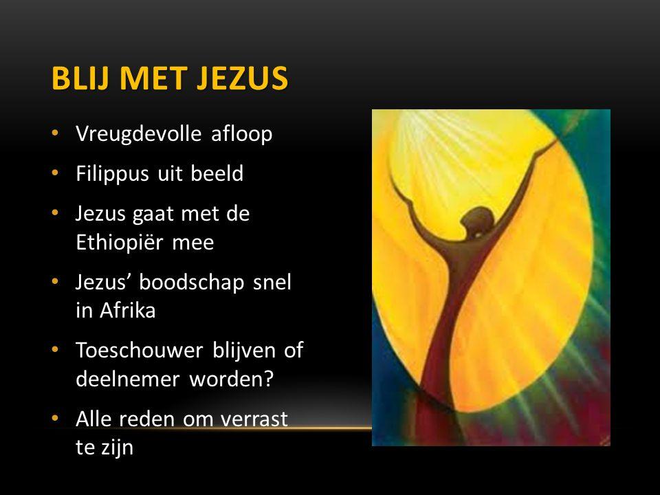 Vreugdevolle afloop Filippus uit beeld Jezus gaat met de Ethiopiër mee Jezus' boodschap snel in Afrika Toeschouwer blijven of deelnemer worden? Alle r
