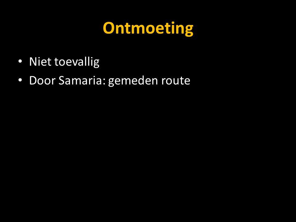 Ontmoeting Niet toevallig Door Samaria: gemeden route
