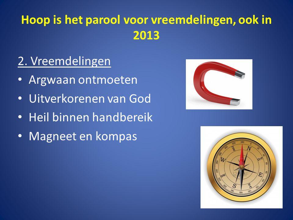 Hoop is het parool voor vreemdelingen, ook in 2013 2.
