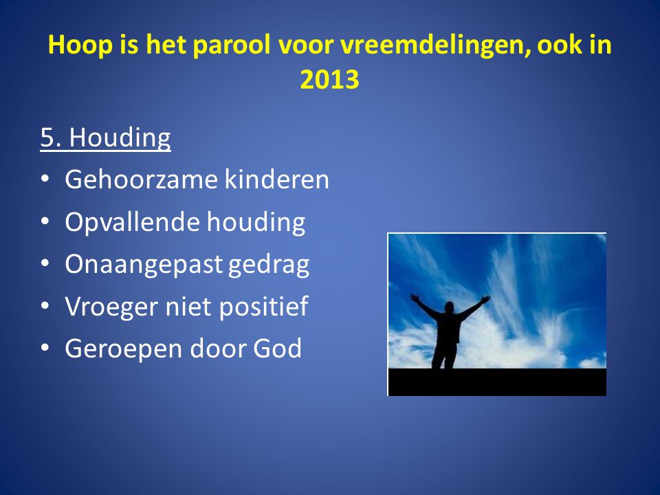 Hoop is het parool voor vreemdelingen, ook in 2013 6.