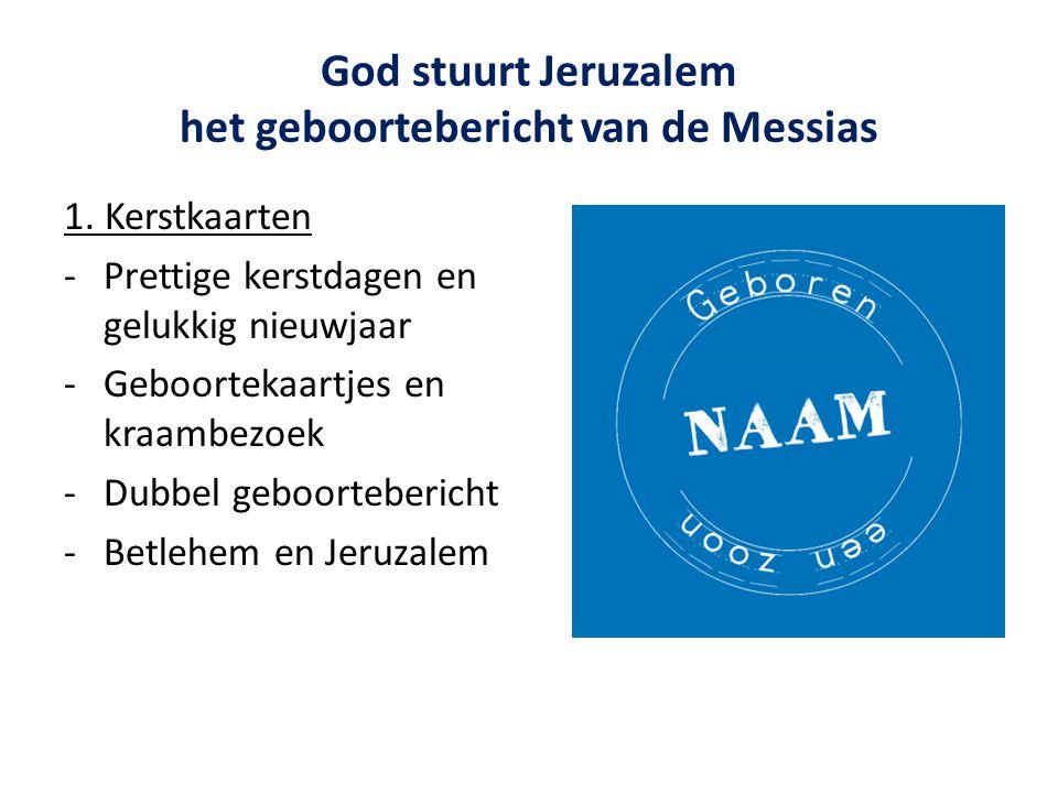 God stuurt Jeruzalem het geboortebericht van de Messias 1.