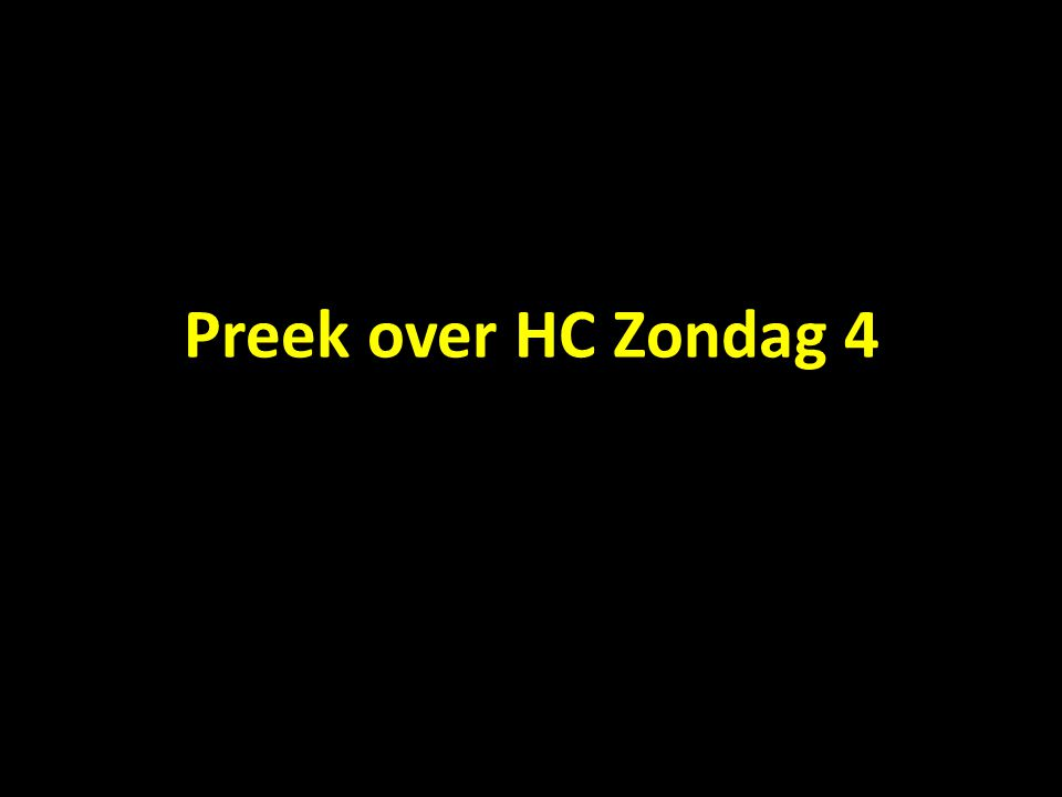 Preek over HC Zondag 4