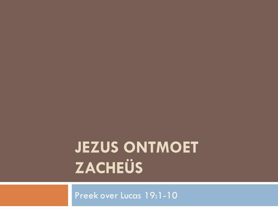 Jezus ontmoet Zacheüs 1.Laat je zien.