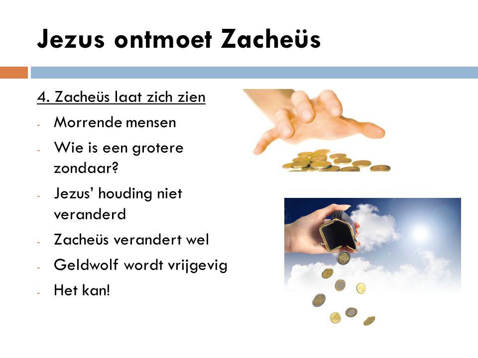 Jezus ontmoet Zacheüs 4.Zacheüs laat zich zien - Morrende mensen - Wie is een grotere zondaar.