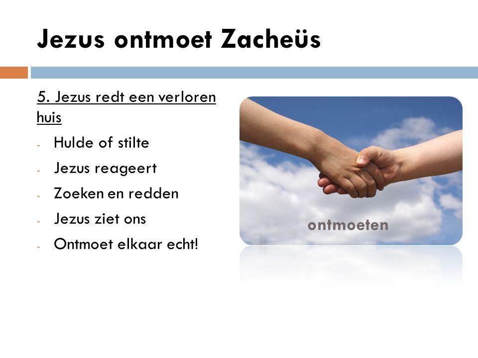 Jezus ontmoet Zacheüs 5.