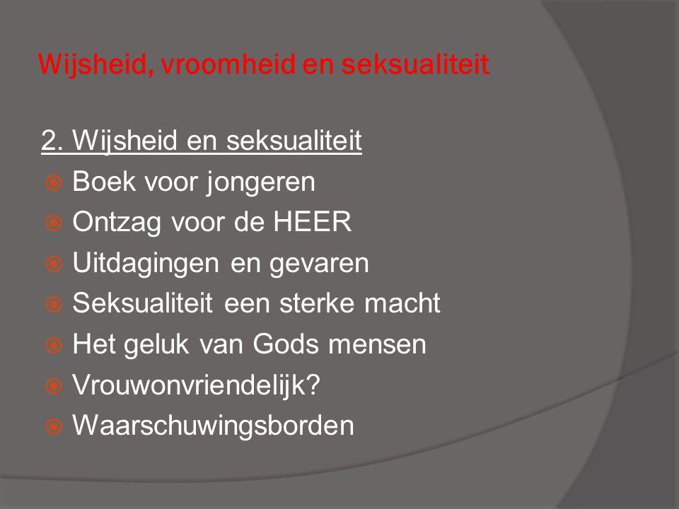 Wijsheid, vroomheid en seksualiteit 2.