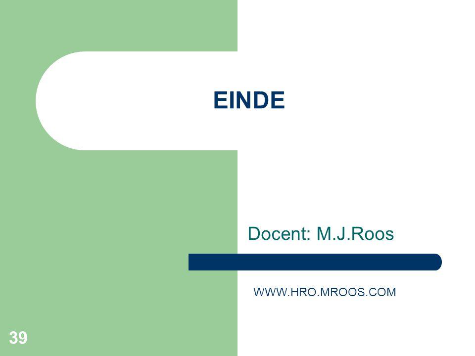 39 EINDE Docent: M.J.Roos WWW.HRO.MROOS.COM