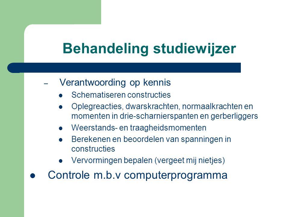 Behandeling studiewijzer – Verantwoording op kennis Schematiseren constructies Oplegreacties, dwarskrachten, normaalkrachten en momenten in drie-schar