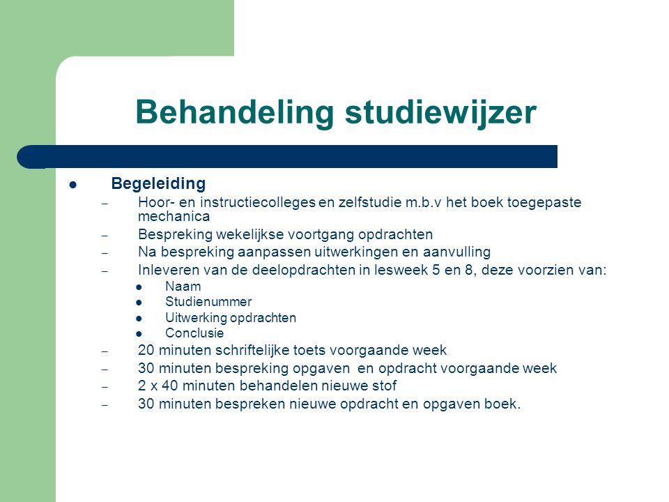 Behandeling studiewijzer Organisatie – 84 studiebelastingsuren waarvan 32 ingevuld wordt door colleges.