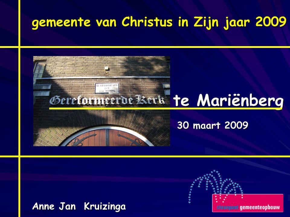 gemeente van Christus in Zijn jaar 2009 te Mariënberg 30 maart 2009 Anne Jan Kruizinga