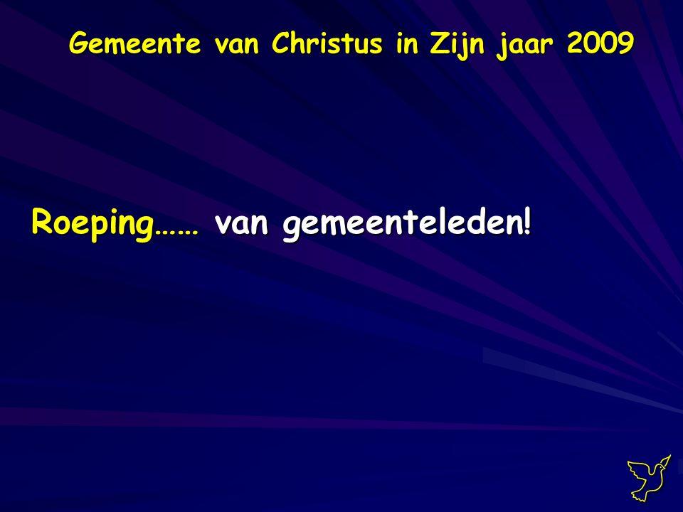 Roeping…… van gemeenteleden! Gemeente van Christus in Zijn jaar 2009 