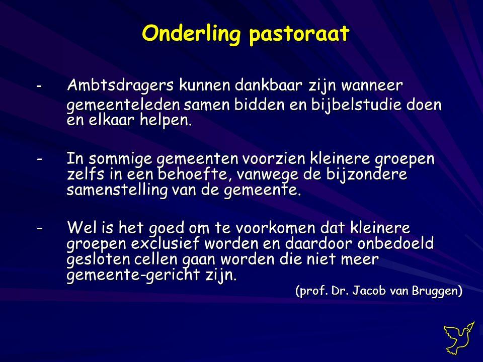 Onderling pastoraat - Ambtsdragers kunnen dankbaar zijn wanneer gemeenteleden samen bidden en bijbelstudie doen en elkaar helpen.