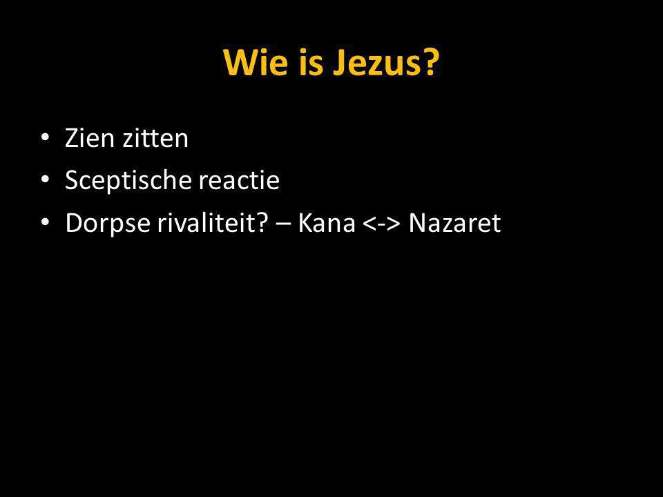 Wie is Jezus? Zien zitten Sceptische reactie Dorpse rivaliteit? – Kana Nazaret