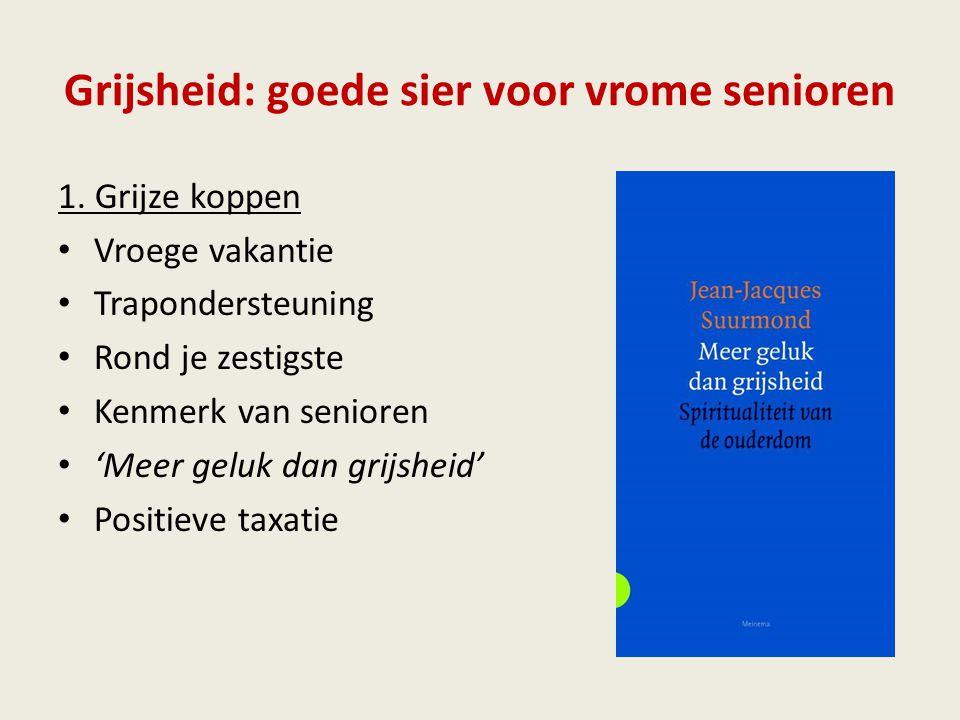 Grijsheid: goede sier voor vrome senioren 2.
