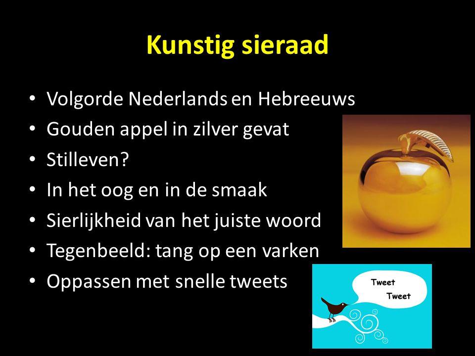 Kunstig sieraad Volgorde Nederlands en Hebreeuws Gouden appel in zilver gevat Stilleven? In het oog en in de smaak Sierlijkheid van het juiste woord T