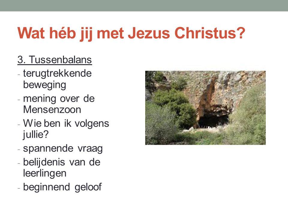Wat héb jij met Jezus Christus.4.