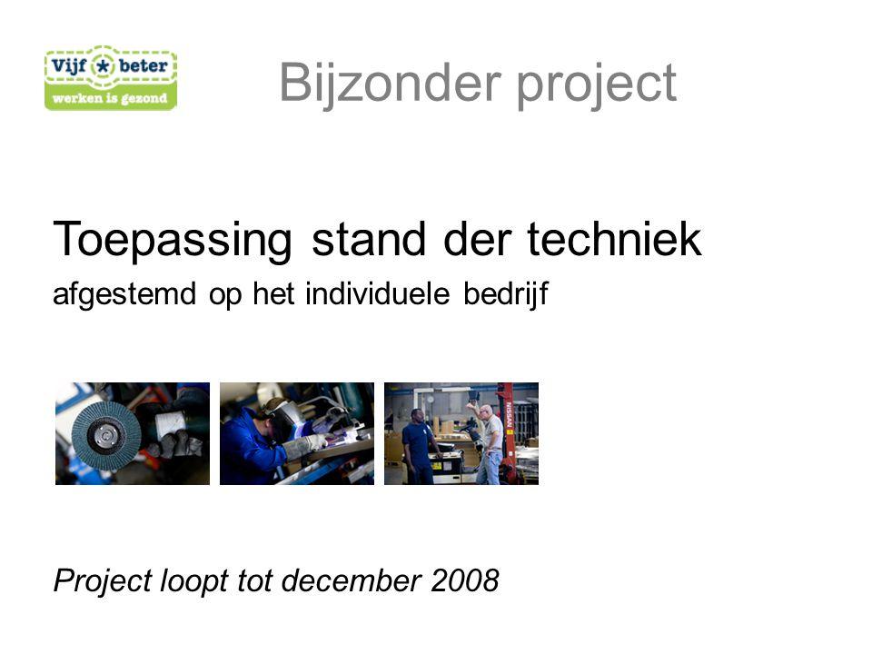 Toepassing stand der techniek afgestemd op het individuele bedrijf Project loopt tot december 2008 Bijzonder project