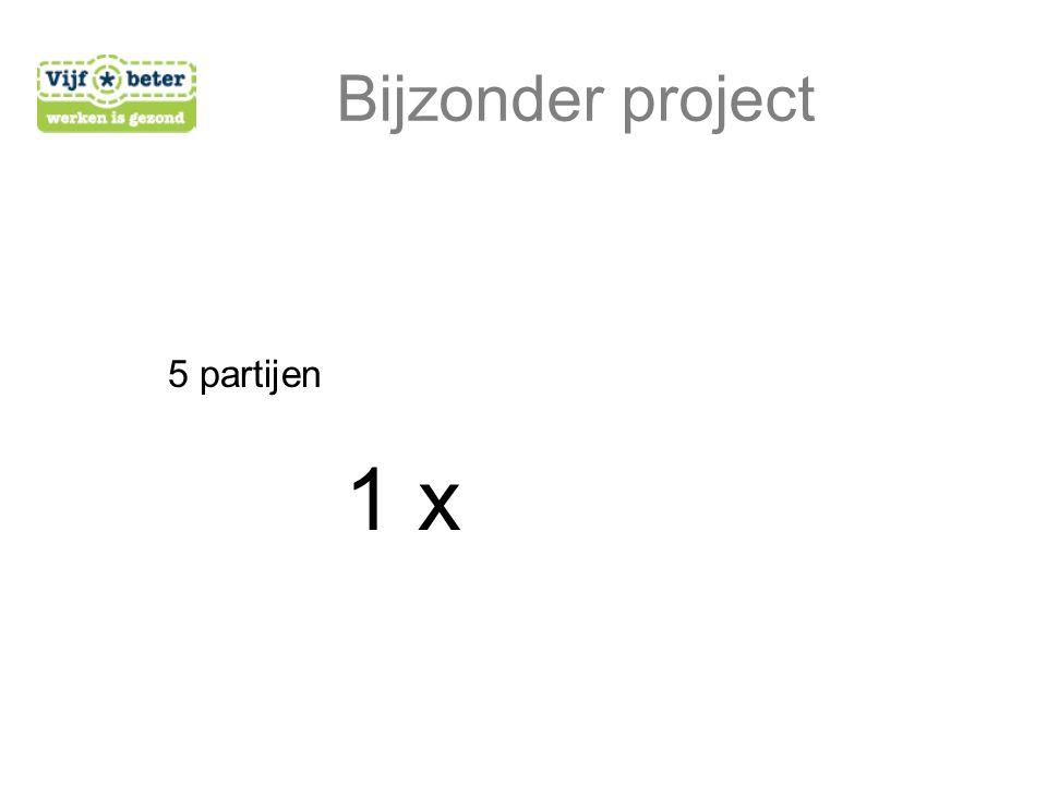 Bijzonder project 1 x 5 partijen