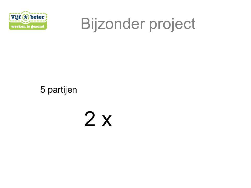 Bijzonder project 5 partijen 2 x