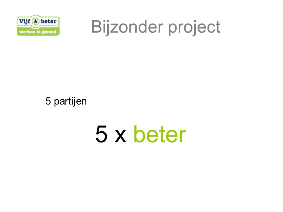 Bijzonder project 5 partijen 5 x beter