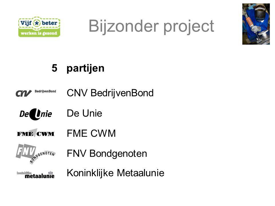 5 partijen CNV BedrijvenBond De Unie FME CWM FNV Bondgenoten Koninklijke Metaalunie Bijzonder project
