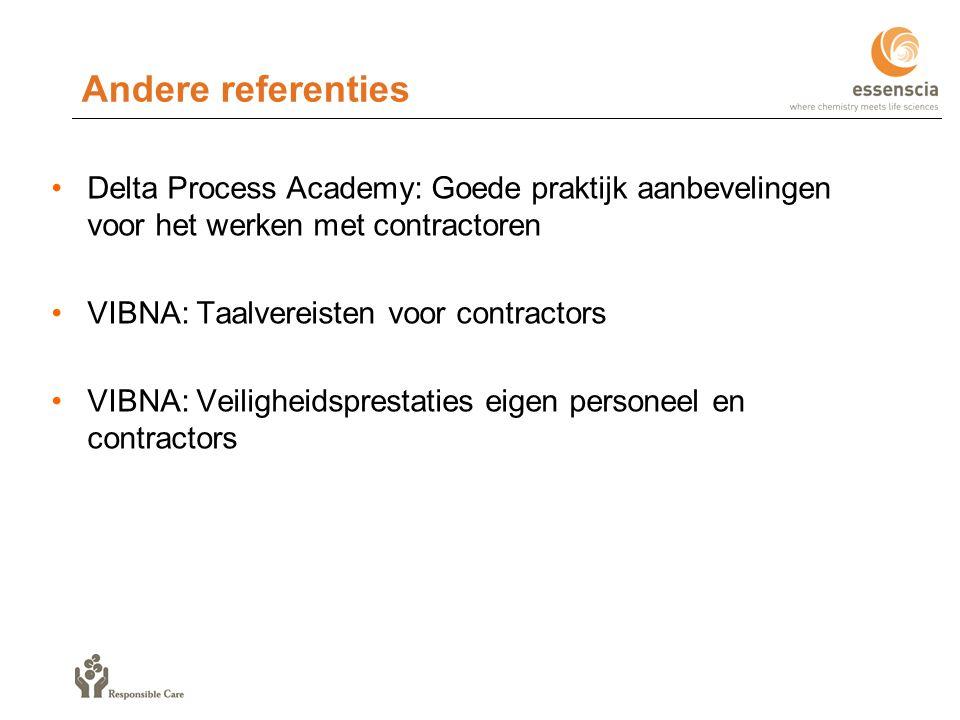 Andere referenties Delta Process Academy: Goede praktijk aanbevelingen voor het werken met contractoren VIBNA: Taalvereisten voor contractors VIBNA: Veiligheidsprestaties eigen personeel en contractors