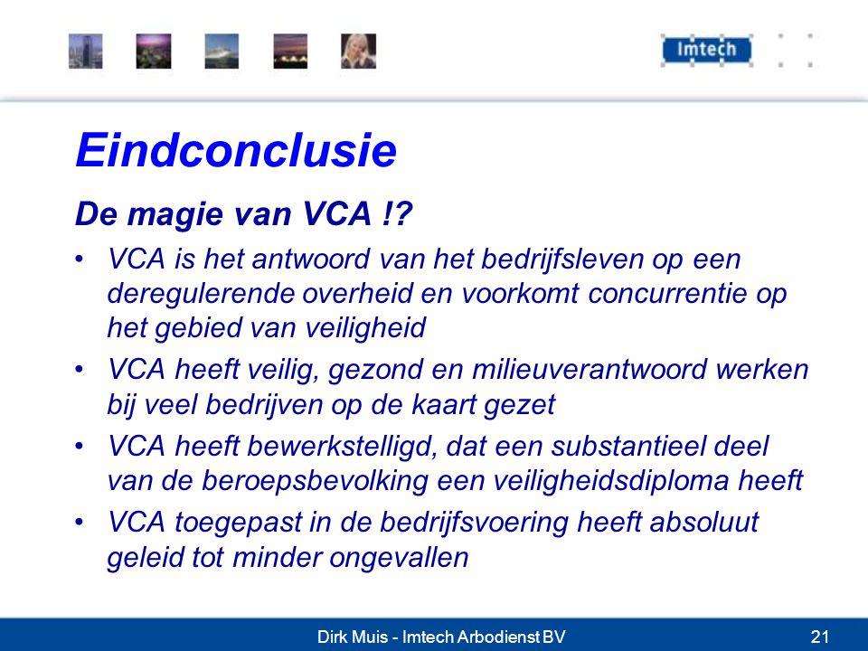 Dirk Muis - Imtech Arbodienst BV21 Eindconclusie De magie van VCA !.