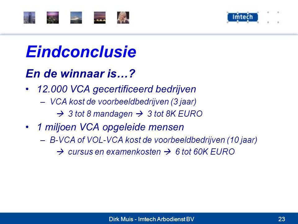 Dirk Muis - Imtech Arbodienst BV23 Eindconclusie En de winnaar is….