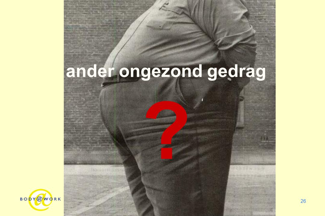 26 ander ongezond gedrag ?