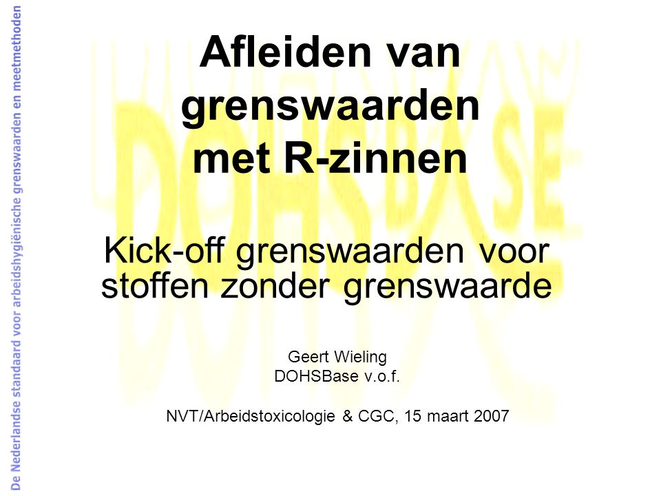 15 maart 2007Geert Wieling, DOHSBase v.o.f.12 Resultaat: gassen & dampen OELV gas/vapor vs TRGS 440 hazard class (N=385) 1,0E-04 1,0E-03 1,0E-02 1,0E-01 1,0E+00 1,0E+01 1,0E+02 1,0E+03 1234 Hazard class TRGS 440 OEL TWA8 hrs in ppm y = 420,53exp(-2,2907x) R2 = 0,3976 ______ Kick-off level ______ _______
