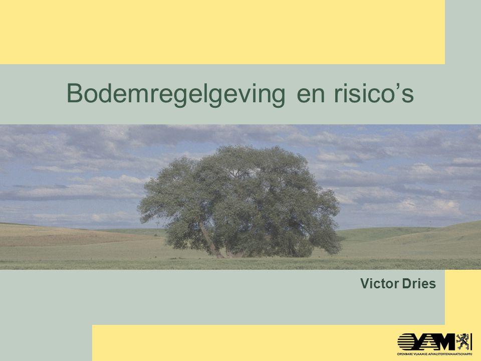 Bodemregelgeving en risico's Victor Dries