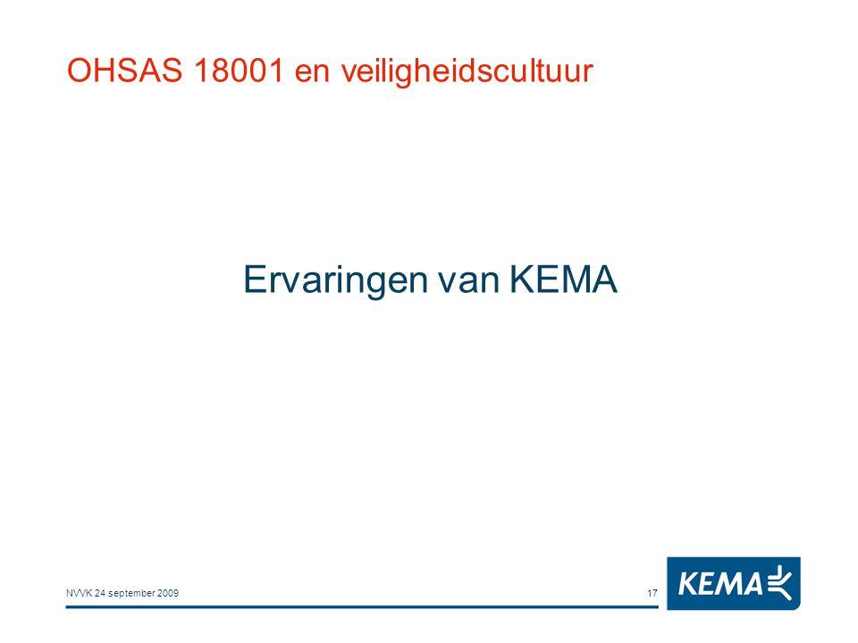 NVVK 24 september 200917 OHSAS 18001 en veiligheidscultuur Ervaringen van KEMA