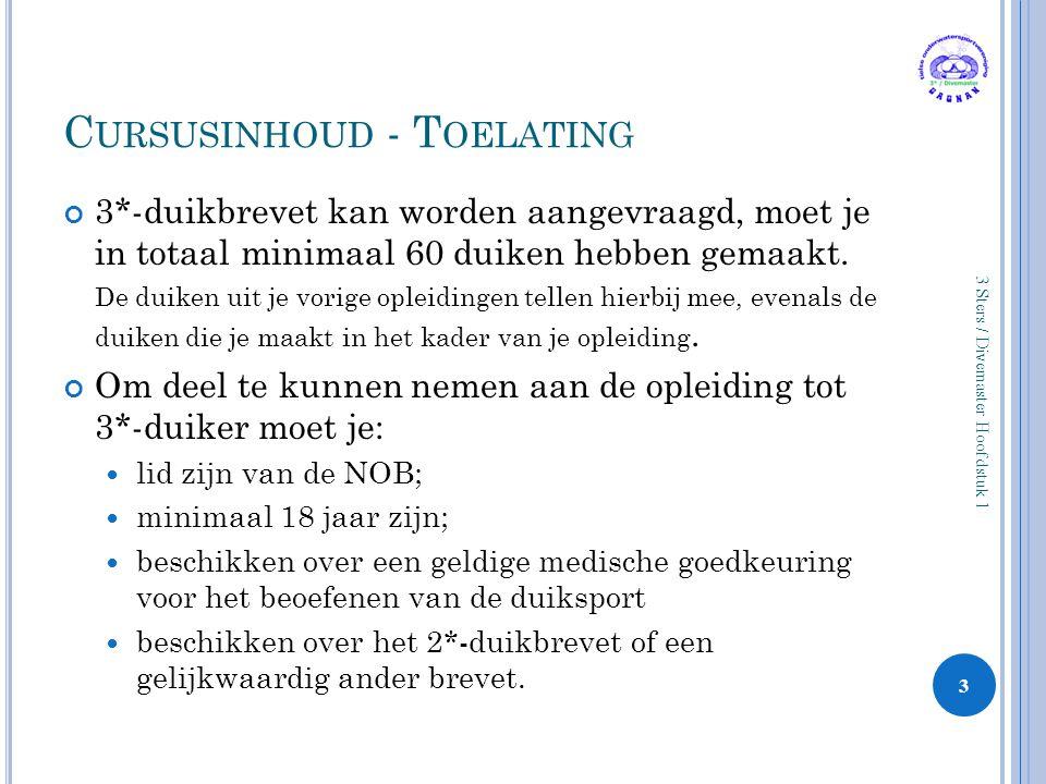 C URSUSINHOUD - T OELATING 3*-duikbrevet kan worden aangevraagd, moet je in totaal minimaal 60 duiken hebben gemaakt.