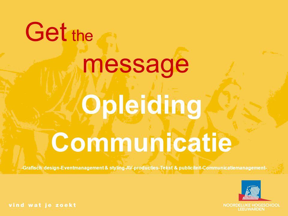 Opleiding Communicatie -Grafisch design-Eventmanagement & styling-AV-producties-Tekst & publiciteit-Communicatiemanagement-