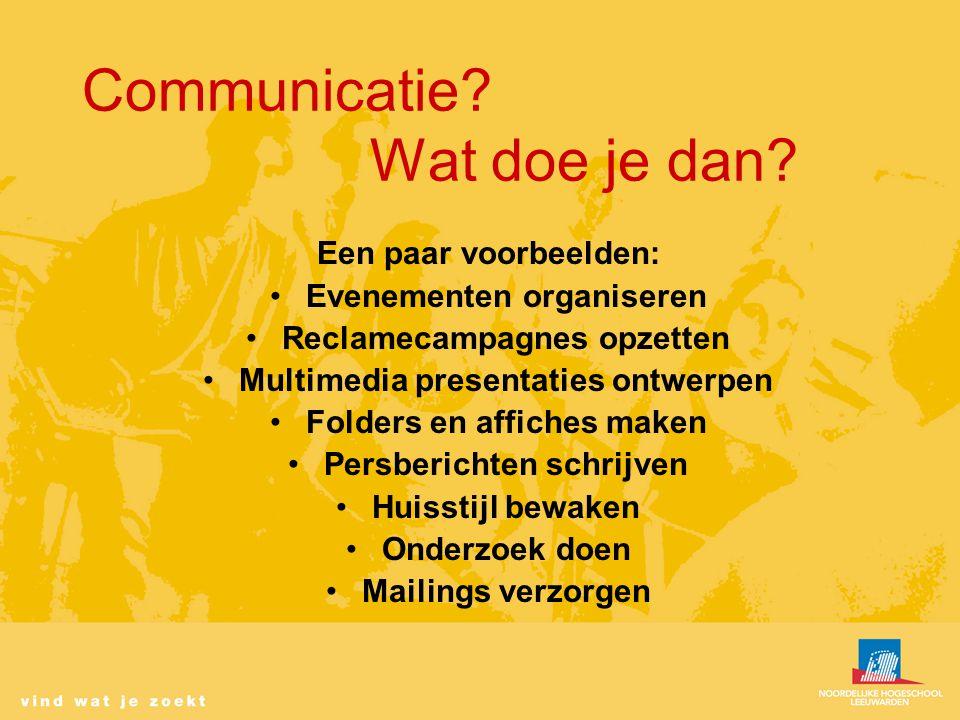 Communicatie. Wat doe je dan.