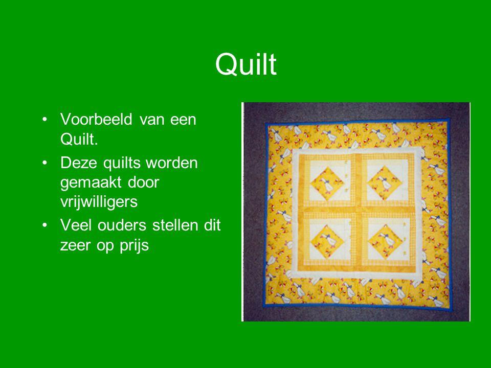 Quilt Voorbeeld van een Quilt. Deze quilts worden gemaakt door vrijwilligers Veel ouders stellen dit zeer op prijs