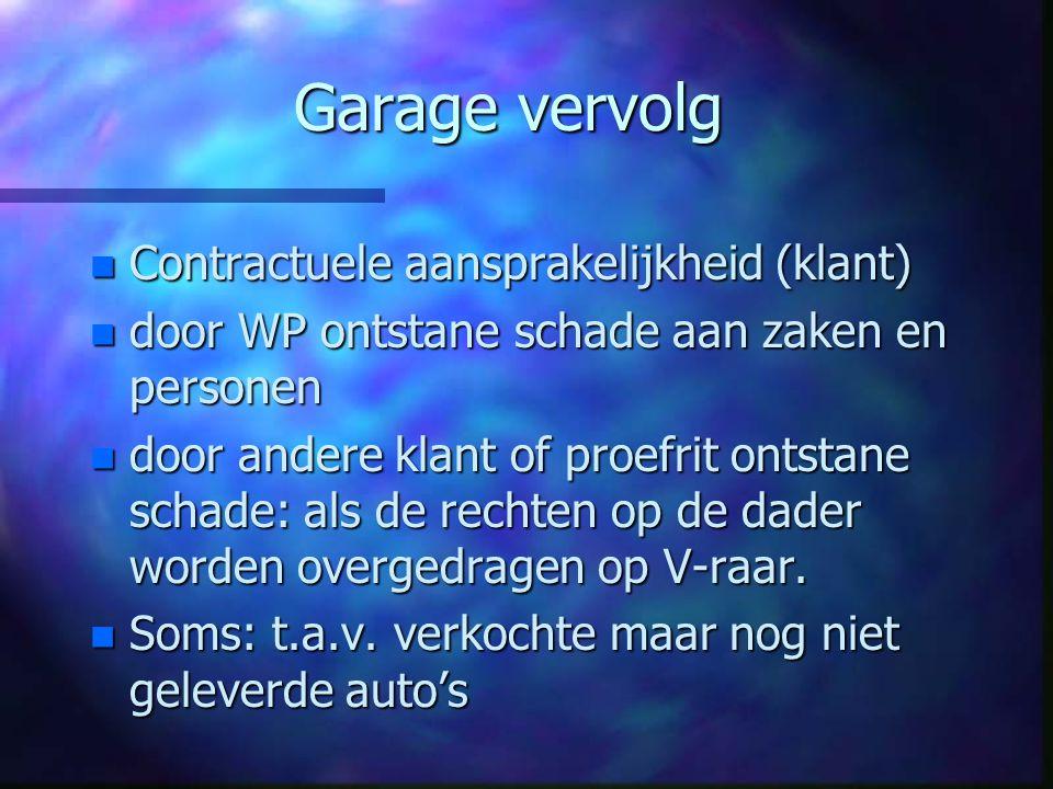 Garage vervolg n Non-owners-liability n subsidiair: passagiersrisico n schade aan/met auto client: primaire dekking n aanhangwagens