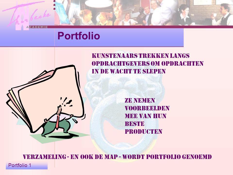 Portfolio 1 Portfolio kunstenaars trekken langs opdrachtgevers om opdrachten in de wacht te slepen ze nemen voorbeelden mee van hun beste producten verzameling - en ook de map - wordt portfolio genoemd