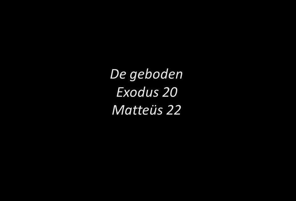 De geboden Exodus 20 Matteüs 22