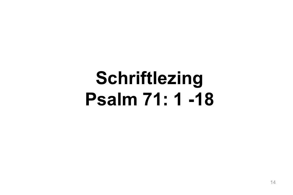 14 Schriftlezing Psalm 71: 1 -18