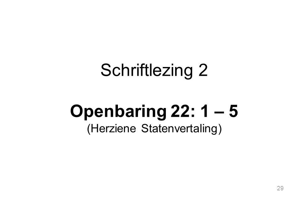 29 Schriftlezing 2 Openbaring 22: 1 – 5 (Herziene Statenvertaling)