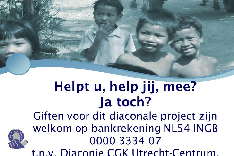 Helpt u, help jij, mee? Ja toch? Giften voor dit diaconale project zijn welkom op bankrekening NL54 INGB 0000 3334 07 t.n.v. Diaconie CGK Utrecht-Cent