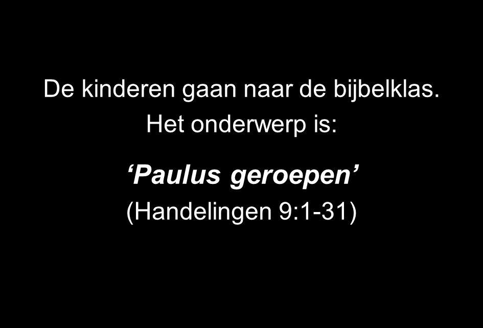 De kinderen gaan naar de bijbelklas. Het onderwerp is: 'Paulus geroepen' (Handelingen 9:1-31)